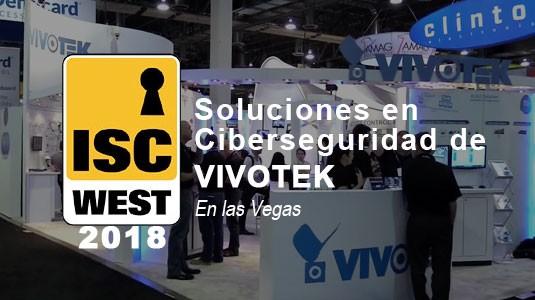 Soluciones en Ciberseguridad de VIVOTEK en el ISC WEST 2018